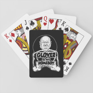 GLOVER is my HOMEBOY official playing cards
