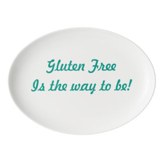 """""""Gluten Free is the way to be!"""" Serving Platter"""