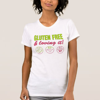 Gluten Free & Loving it! Gluten Allergy Celiac T-Shirt