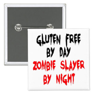 Gluten Free Zombie Slayer Pinback Buttons