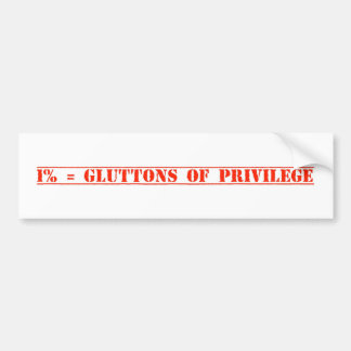 """Gluttons f Privilege"" Bumper Sticker"