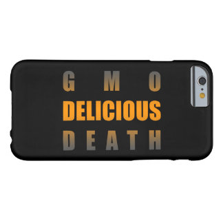 gmo delicious death barely there iPhone 6 case