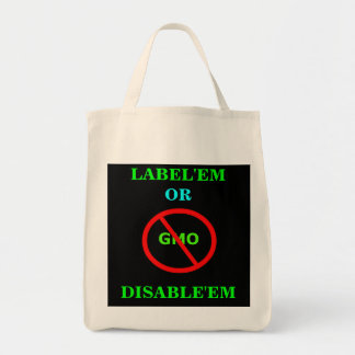 GMO LABEL'EM OR DISABLE'EM ORGANIC TOTE GROCERY TOTE BAG
