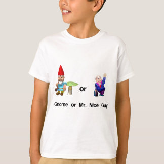 Gnome or Mr. Nice Guy T-Shirt