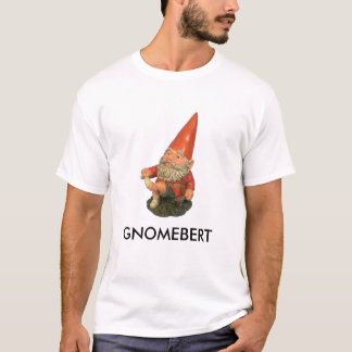 Gnomebert T-Shirt