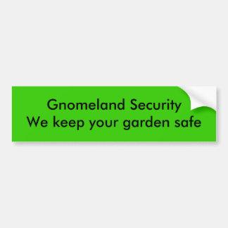 Gnomeland Security We keep your garden safe Bumper Sticker