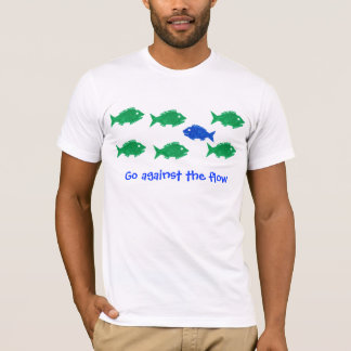 Go against the flow T-Shirt
