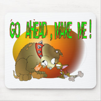 Go Ahead , Make Me ! Mouse Pads