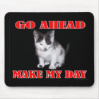Go Ahead - Make My Day Kitten Mouse Mat