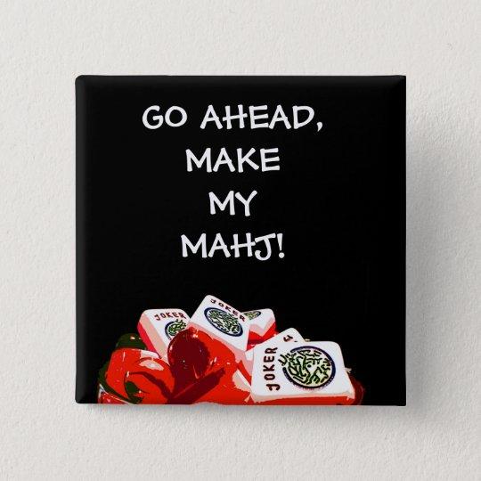 GO AHEAD, MAKE MY MAHJ PIN