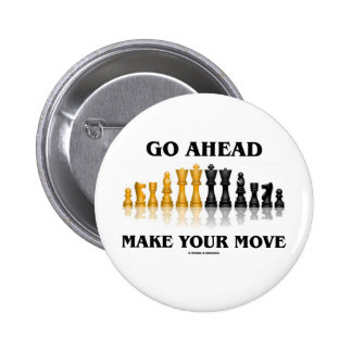 Go Ahead Make Your Move Chess Set Buttons