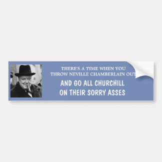Go All Churchill on Their Sorry Asses Bumper Sticker