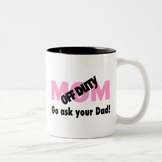 Go Ask Your Dad (Off Duty Mom) Mug