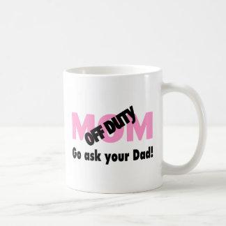 Go Ask Your Dad (Off Duty Mom) Coffee Mugs