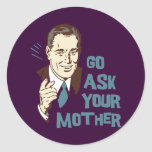 Go Ask Your Mother Sticker