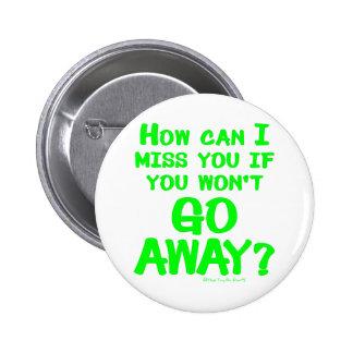 Go Away Pins