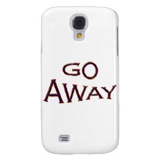 Go Away fsh Samsung Galaxy S4 Cover