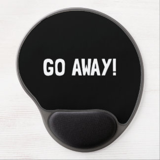 Go Away Gel Mouse Pad