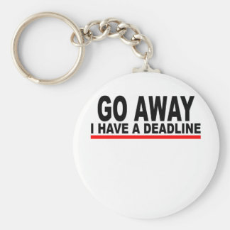 Go away I have a deadline T-Shirts png Keychains