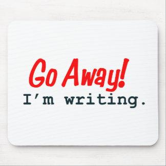 Go Away I m Writing Mousepad