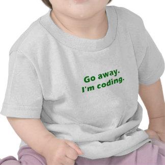 Go Away Im Coding T Shirt