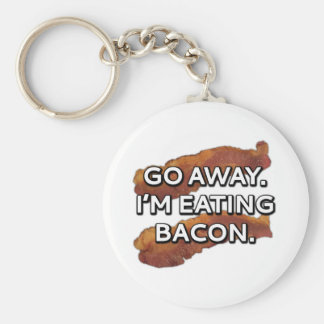 Go away. I'm eating bacon. Basic Round Button Key Ring