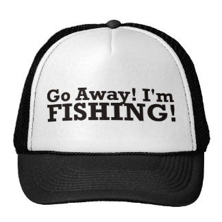 Go Away! I'm Fishing! - Black Trucker Hat
