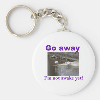 Go away I'm not awake yet Basic Round Button Key Ring