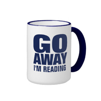 Go Away, I'm Reading Funny Coffee Mugs