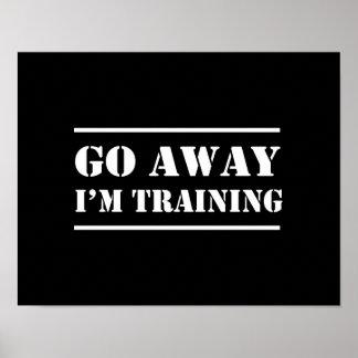 Go Away I'm Training Poster