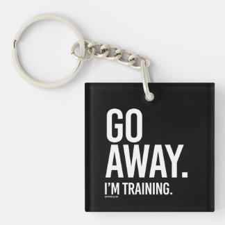 Go away I'm training -   Training Fitness -.png Single-Sided Square Acrylic Key Ring