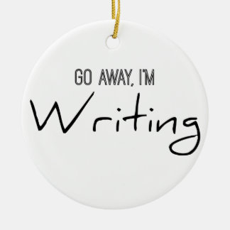 Go Away, I'm Writing Round Ceramic Decoration