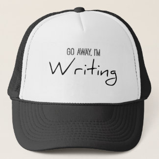 Go Away, I'm Writing Trucker Hat