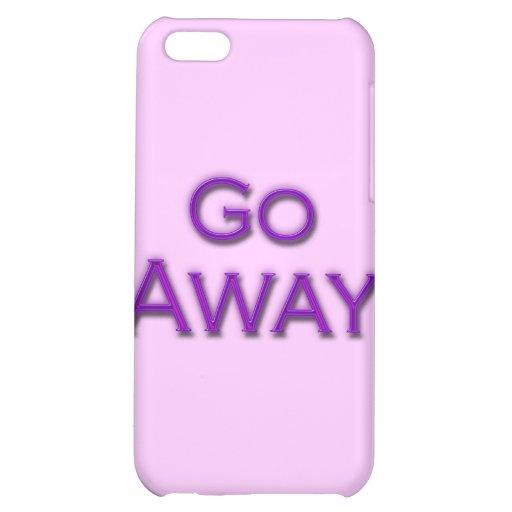 Go Away iPhone 5C Cases