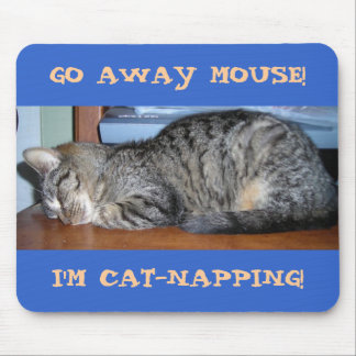 GO AWAY MOUSE I M CAT-NAPPING MOUSE MATS