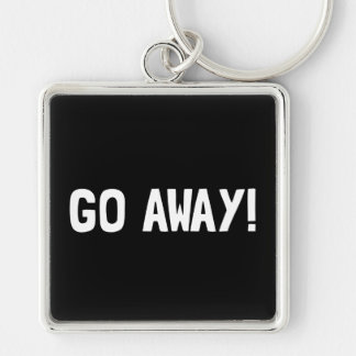 Go Away Silver-Colored Square Key Ring