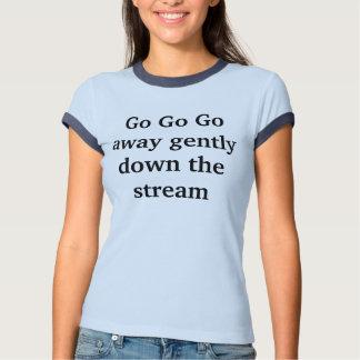 go away t shirt