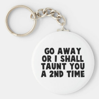 Go Away Taunt Basic Round Button Key Ring