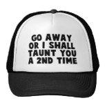 Go Away Taunt Cap