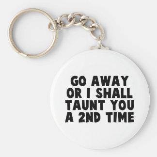 Go Away Taunt Keychain