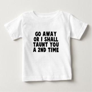 Go Away Taunt Tee Shirts