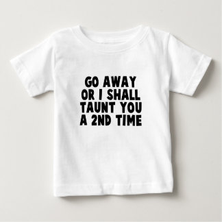 Go Away Taunt Tees