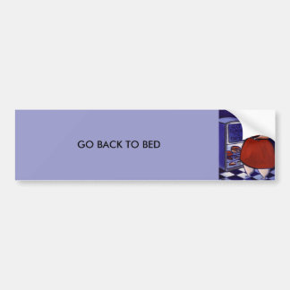 (GO BACK TO BED) BUMPER STICKER
