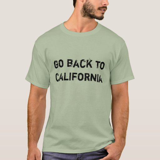Go Back to California T-Shirt