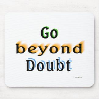 Go Beyond Doubt Mousepads