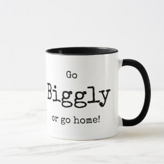 """""""Go Biggly or go Home"""" Personalize Black and White Mug"""