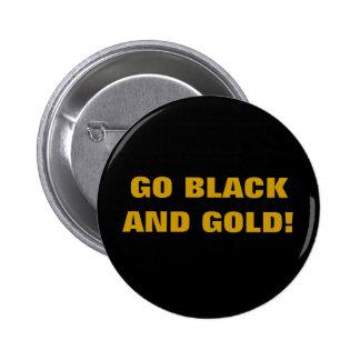 GO BLACK AND GOLD! 6 CM ROUND BADGE
