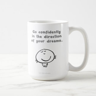 """Go confidently in the direction of your dreams."" Coffee Mug"