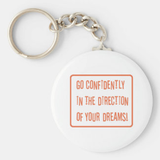 Go Confidently in the direction of your dreams Key Ring