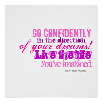 Go confidently in the direction of your dreams poster